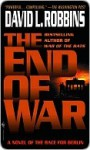 The End of War - David L. Robbins