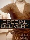 Special Delivery - Deirdre O'Dare