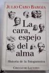 la cara, espejo del alma - Julio Caro Baroja