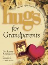 Hugs for Grandparents: Stories, Sayings, and Scriptures to Encourage and Inspire - Larry Keefauver