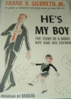 He's My Boy - Frank B. Gilbreth Jr.