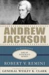 Andrew Jackson - Robert V. Remini, Wesley K. Clark