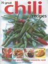 70 Great Chili Recipes - Jenni Fleetwood
