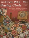 The Civil War Sewing Circle: Quilts and Sewing Accessories Inspired by the Era - Kathleen Tracy