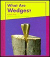 What Are Wedges? - Helen Frost, Gail Saunders-Smith