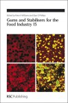 Gums and Stabilisers for the Food Industry 15 - Royal Society of Chemistry, Glyn O. Phillips, Royal Society of Chemistry