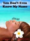 You Don't Even Know My Name - Barbara Joe Williams