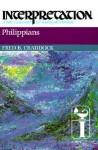 Philippians: Interpretation: A Bible Commentary for Teaching and Preaching - Fred B. Craddock