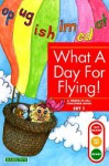 What a Day for Flying!: Bring-It-All-Together Book - Gina Clegg Erickson, Kelli C. Foster