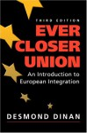 Ever Closer Union: An Introduction to European Integration - Desmond Dinan