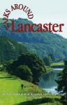 Walks Around Lancaster: Ten Walks of Seven Miles or Less - Terry Marsh