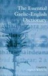 The Essential Gaelic-English Dictionary: A Dictionary for Students and Learners of Scottish Gaelic - Angus Watson