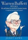 Warren Buffett Speaks: Wit and Wisdom from the World's Greatest Investor - Janet Lowe, Warren Buffett