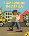 Somewhere in Africa - Ingrid Mennen, Niki Daly, Nicolaas Maritz