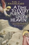 A Time To Every Purpose Under Heaven - Karl O. Knausgaard, James Anderson