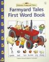 Farmyard Tales First Word Book - Heather Amery