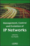 Management, Control and Evolution of IP Networks - Guy Pujolle