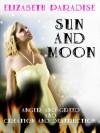 Creation and Destruction (Sun and Moon 3 & 4) - Elizabeth Paradise