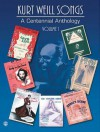 Kurt Weill Songs - A Centennial Anthology - Volume 1 - Warner Brothers Publications