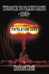 Welcome To Planet Earth - 2050 - Population Zero - Robert Hull