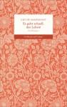 Es geht schnell, das Leben! : Erzählungen - Guy de Maupassant, Karl-Heinz Ott