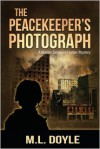 The Peacekeeper's Photograph - M.L. Doyle