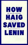 How Haig Saved Lenin - Brian Pearce