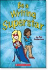 Be a Writing Superstar - Joel A. Sutherland