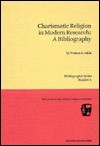 Charismatic Religion in Modern Research: A Bibliography (Nabpr Bibliographic Series, No 1) - Watson E. Mills