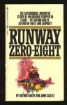 Runway Zero-Eight - Arthur Hailey, John Castle