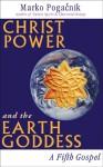 Christ Power and the Earth Goddess - Marko Pogacnik