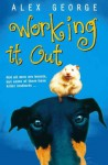 Working It Out - Alex H. George