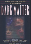 Dark Matter: A Century of Speculative Fiction from the African Diaspora - Sheree R. Thomas