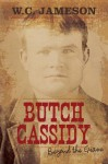 Butch Cassidy: Beyond the Grave - W.C. Jameson