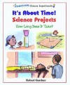 It's about Time! Science Projects: How Long Does It Take? - Robert Gardner
