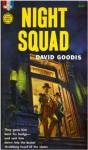 Night Squad - David Goodis