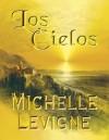 Los Cielos - Michelle L. Levigne