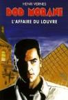 L'affaire du Louvre (Bob Morane #196) - Henri Vernes, Frank Leclercq