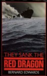 They Sank The Red Dragon - Bernard Edwards