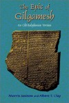 The Epic of Gilgamesh: An Old Babylonian Version - Morris Jastrow, Albert T. Clay, Paul Tice