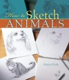 How to Sketch Animals - Kaaren Poole, Prolific Impressions Inc.