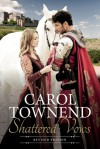 Shattered Vows - Revised Edition - Carol Townend