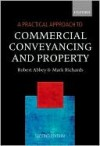 A Practical Approach to Commercial Conveyancing and Property - Mark Richards, Robert Abbey