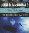 The Turquoise Lament (Travis McGee Mysteries) - John D. MacDonald