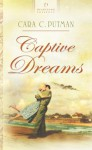 Captive Dreams - Cara C. Putman, Cara Putman