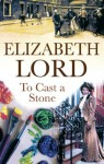 To Cast a Stone - Elizabeth Lord
