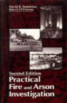 Practical Fire and Arson Investigation, Second Edition (Practical Aspects of Criminal & Forensic Investigations) - David R. Redsicker, John J. O'Connor