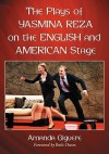 The Plays of Yasmina Reza on the English and American Stage - Amanda Giguere, Beth Osnes