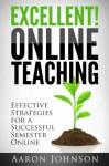 Excellent Online Teaching - Aaron Johnson