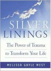 Silver Linings: Finding Hope, Meaning and Renewal During Times of Transistion - Melissa Gayle West